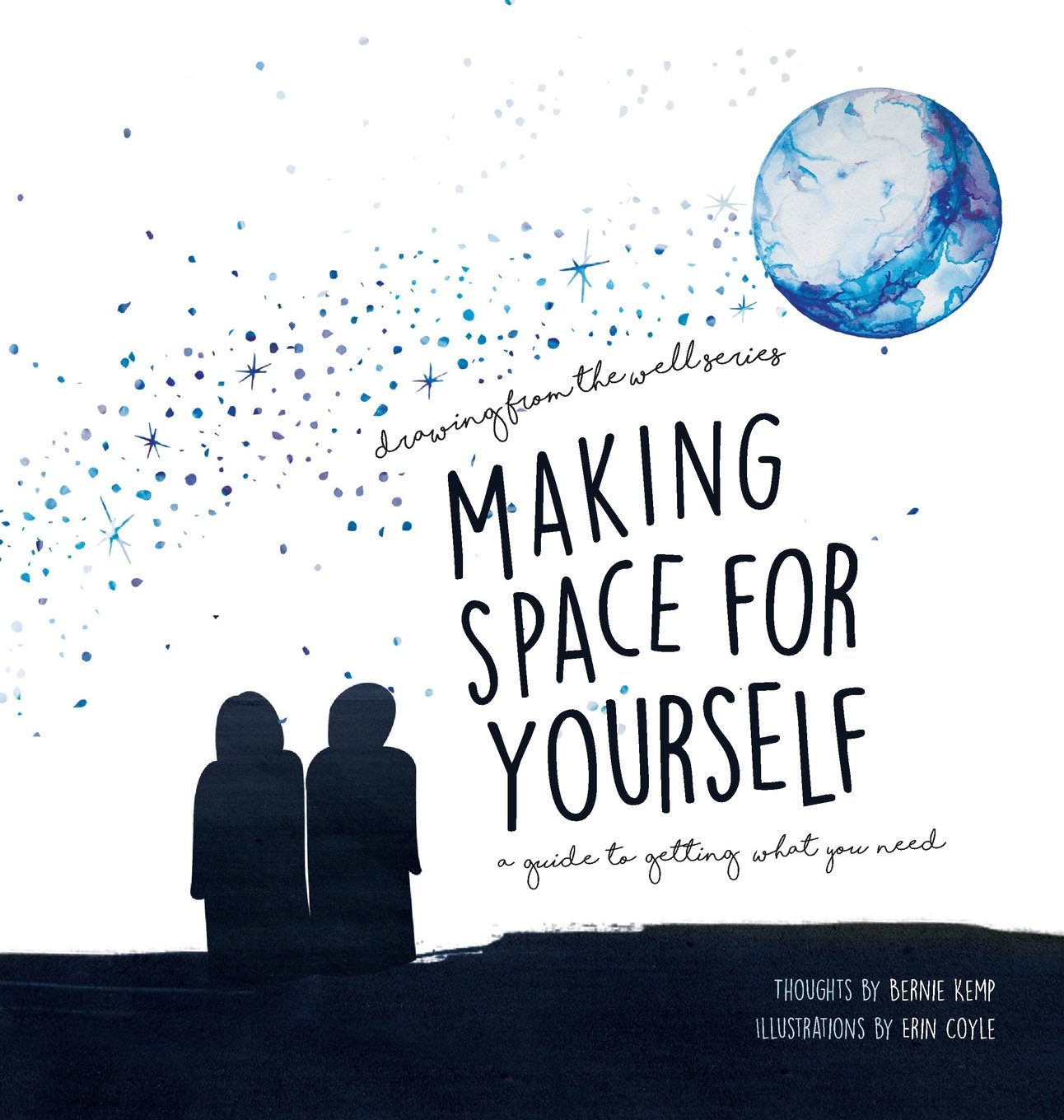 Read Online Making Space for Yourself: A guide to getting what you need (Drawing from the Well) ebook