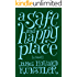 A Safe and Happy Place: A Novel