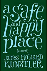 A Safe and Happy Place: A Novel Kindle Edition