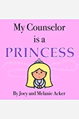 My Counselor is a Princess (The Wonder Who Crew) Kindle Edition