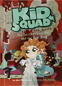 Snickerblooms and the Age Bug (Kid Squad Saves the World)