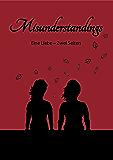 Misunderstandings: Eine Liebe - Zwei Seiten