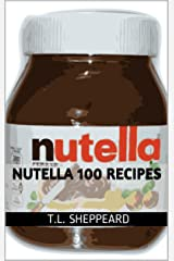 Nutella 100 Recipes Kindle Edition