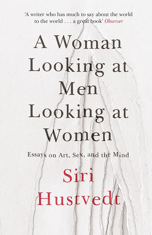 A Woman Looking At Men Looking At Women  Essays On Art Sex And The Mind