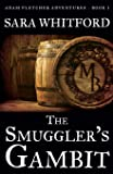 The Smuggler's Gambit (Adam Fletcher Adventure Series) (Volume 1)