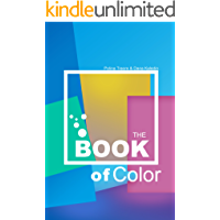 THE BOOK Of COLOR: The Beginner's Guide To Color Theory