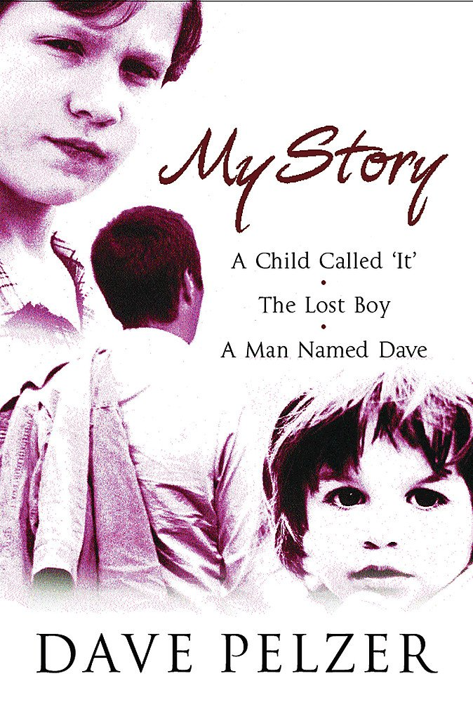 My Story A Child Called It The Lost Boy A Man Named Dave Pel