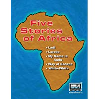 Five Stories of Africa: Ladi, Laraba, My Name Is Audu, Way of Escape, White-White...