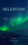 Selenium WebDriver automation tool training with Java code and programs, eclipse, TestNG, POM framework, Practical Guide, Tips and Tricks, example test case, step by step tutorial: Automation Testing
