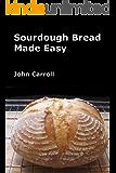 Sourdough Bread Made Easy