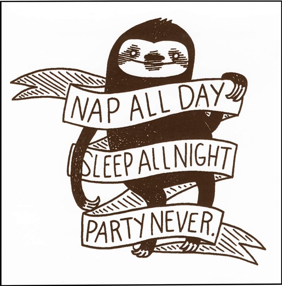 Sleep All Night Sloth Vinyl Sticker Square Deal Recordings /& Supplies Nap All Day Party Never