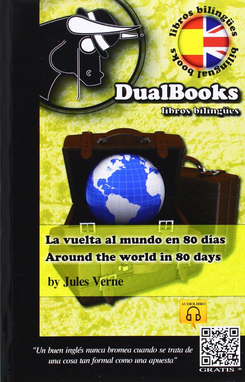 Vuelta al mundo en 80 dias, la = around the world in 80 days Tapa blanda – 5 jun 2013 Julio Verne Dualbooks 8493958328 Aventura