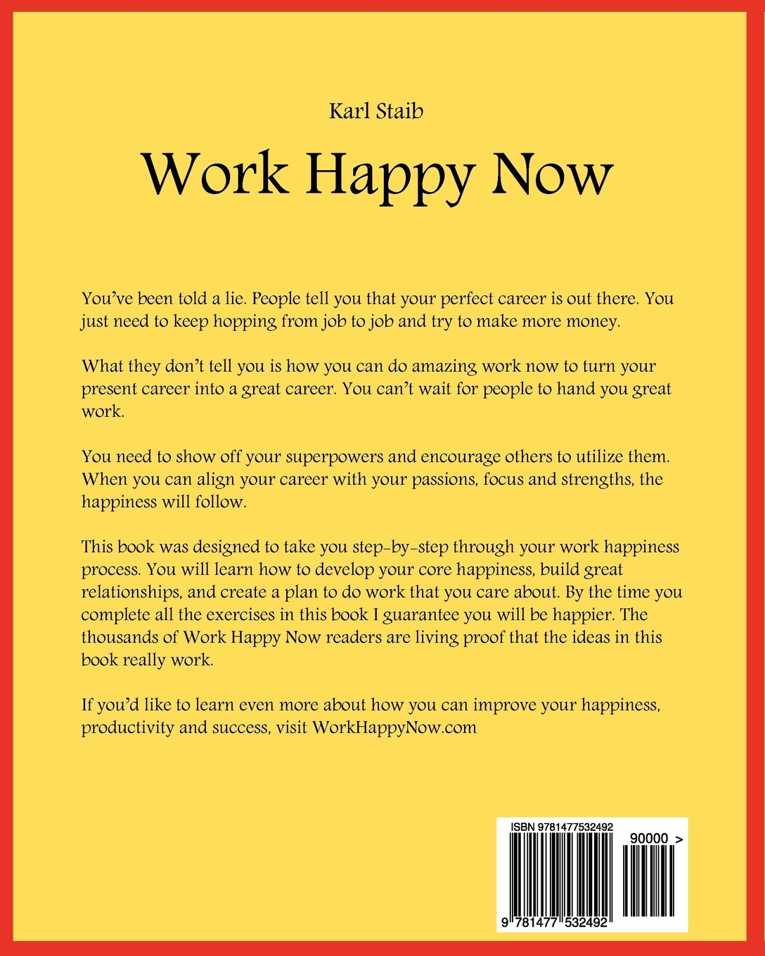 work happy now expand your superpowers live your passions and do work happy now expand your superpowers live your passions and do great work karl staib 9781477532492 amazon com books