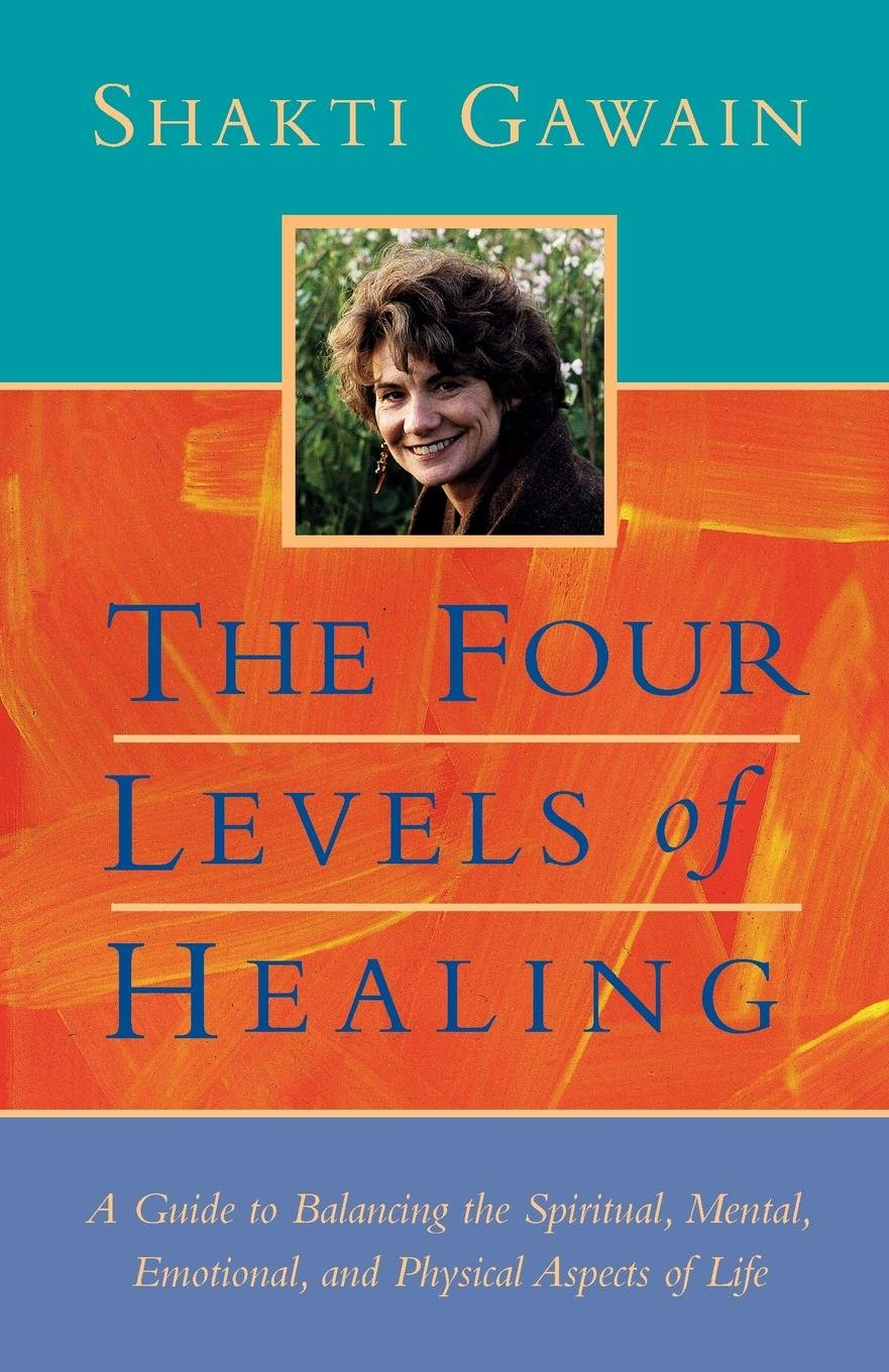 The Four Levels of Healing: A Guide to Balancing the Spiritual ...