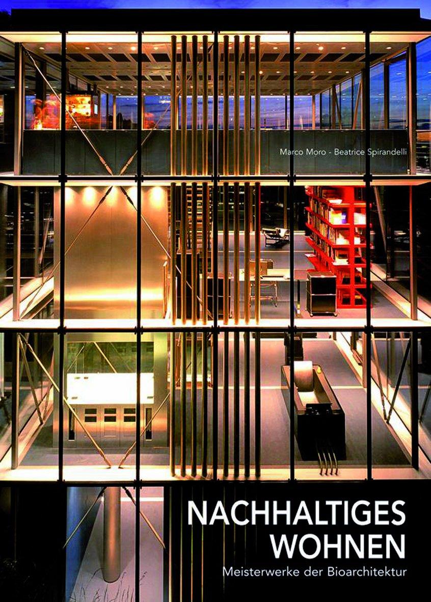 Nachhaltiges Wohnen: Meisterwerke der Ökoarchitektur (Kunst, Architektur)