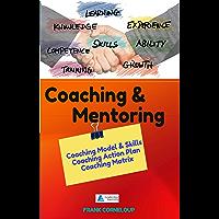 Coaching & Mentoring: Coaching Model & Skills, Action Plan and Matrix (English Edition)