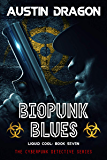 Biopunk Blues: The Cyberpunk Detective Series (Liquid Cool Book 7)