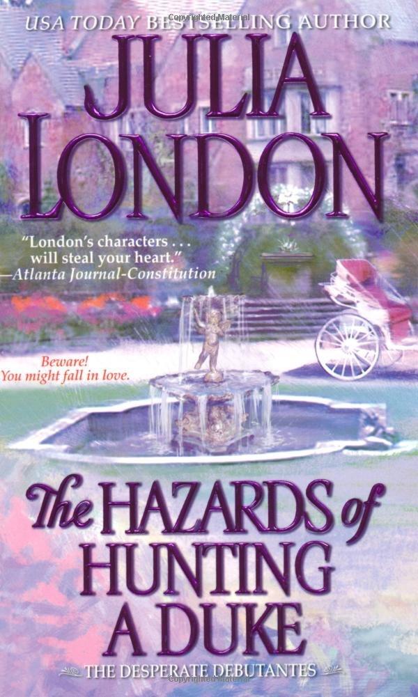 Read Online The Hazards of Hunting a Duke (Desperate Debutantes, Book 1) pdf epub