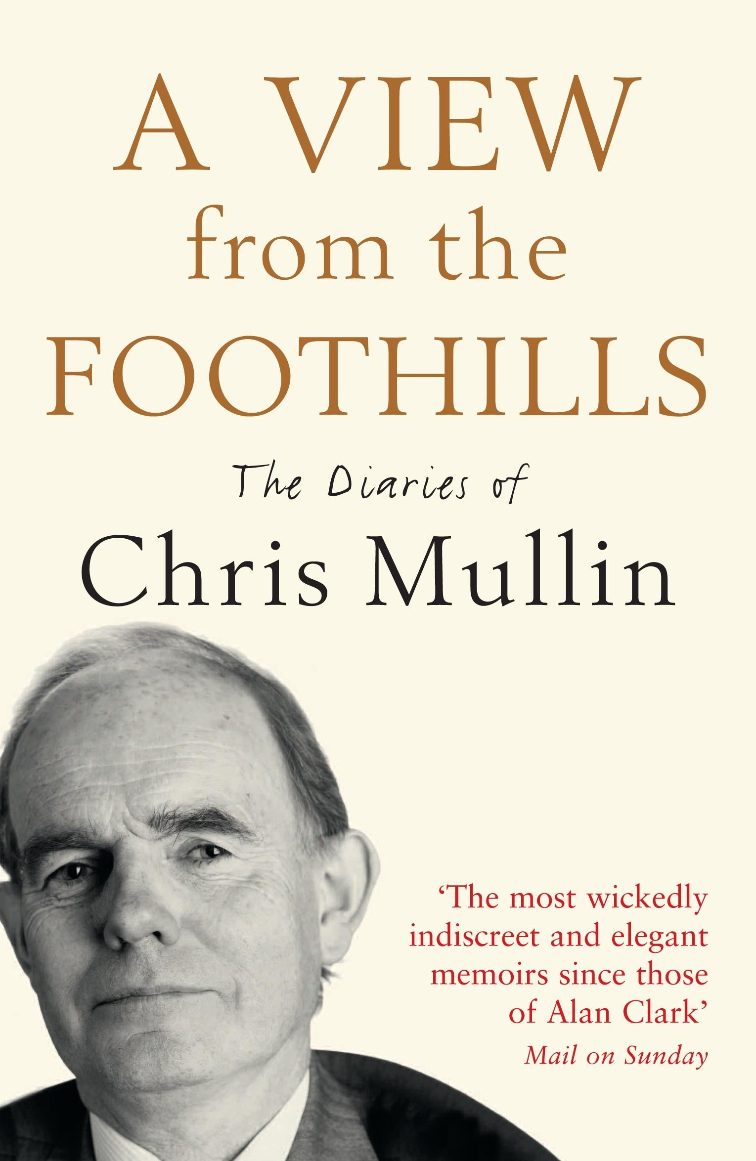 A View from the Foothills Chris Mullin Amazon