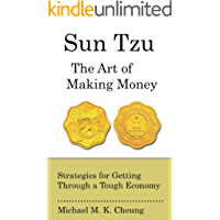 Sun Tzu The Art of Making Money: Strategies for Getting Through a Tough Economy