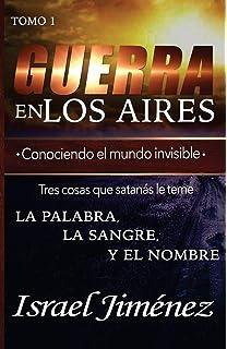 Guerra en los aires: Conociendo el mundo Invisible (Spanish Edition)