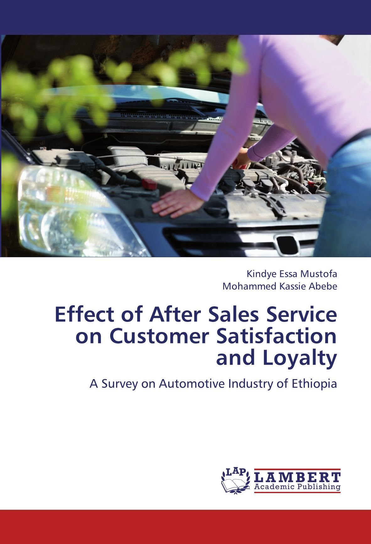 Effect of After Sales Service on Customer Satisfaction and Loyalty: A Survey on Automotive Industry of Ethiopia
