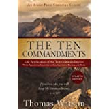 The Ten Commandments: Life Application of the Ten Commandments With Additional Chapters on Sin, Salvation, Prayer, and More