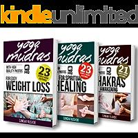 Mudras: Mudras for Weight Loss, Mudras for Awakening Chakras, Mudras for Healing