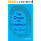 The Origin of Language: A New Edition