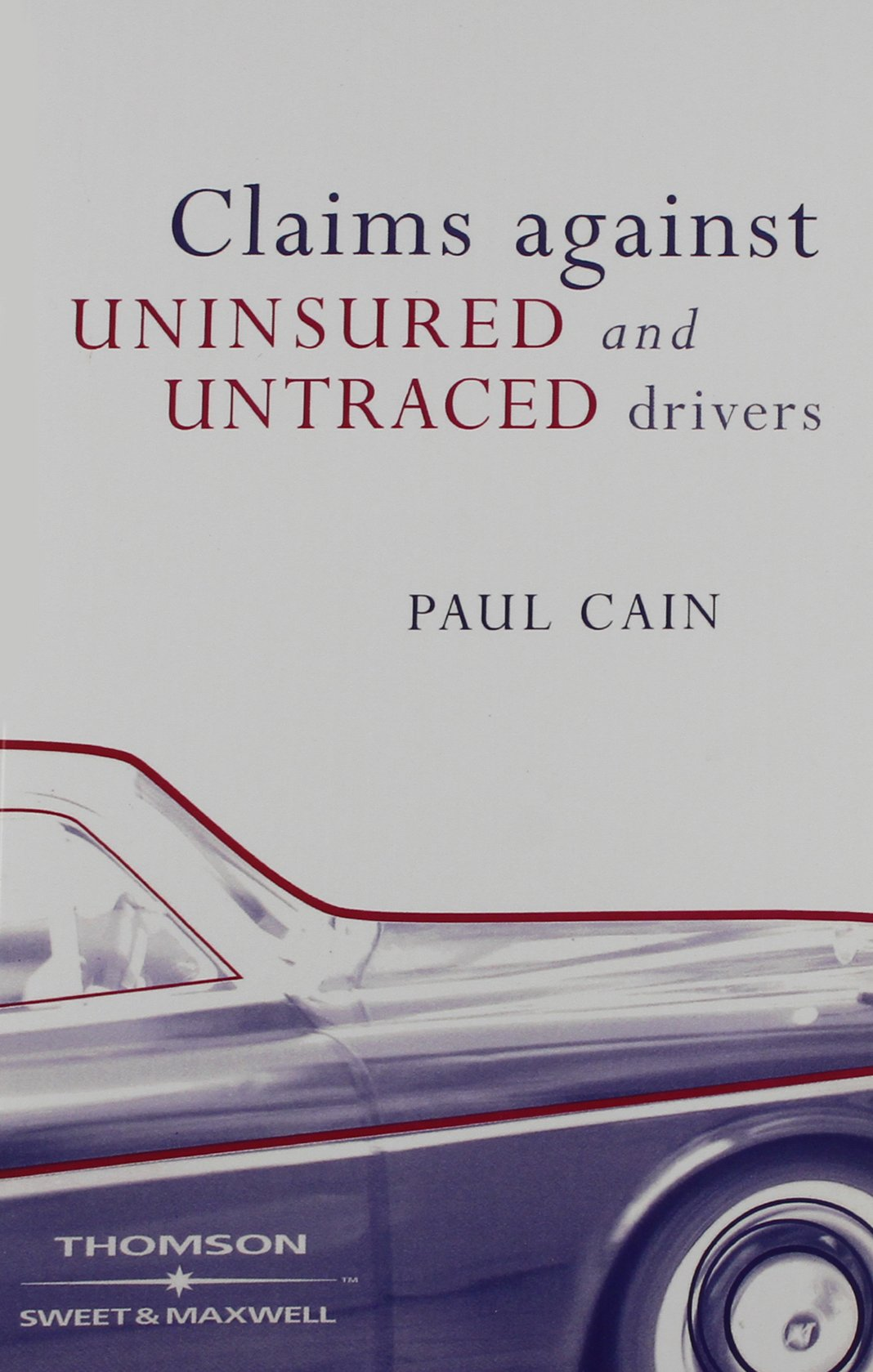 Claims Against Uninsured And Untraced Drivers Law And Procedure