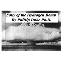 FOLLY of the HYDROGEN BOMB