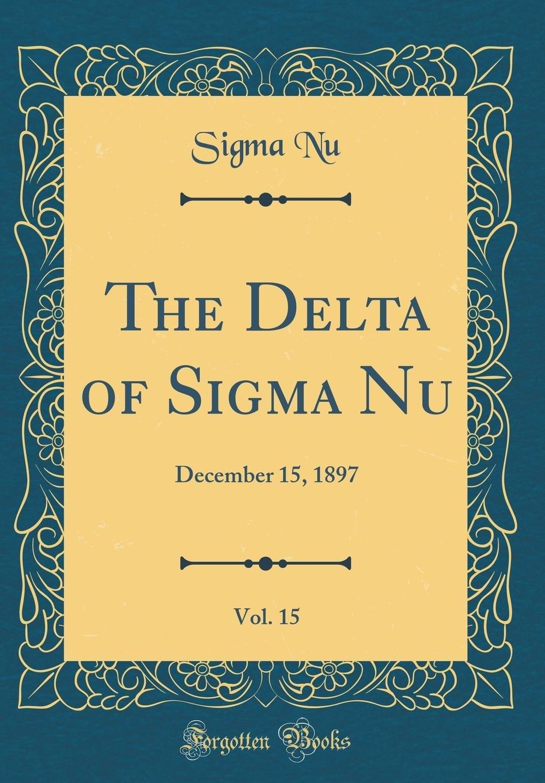Download The Delta of SIGMA Nu, Vol. 15: December 15, 1897 (Classic Reprint) pdf