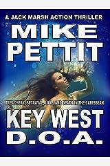 Key West D.O.A.: A Jack Marsh Key West Action Thriller (Key West Action Thriller Series Book 6) Kindle Edition