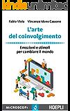 L'arte del coinvolgimento: Emozioni e stimoli per cambiare il mondo (Italian Edition)