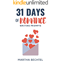 31 Days of Romance: Writing Prompts (31 Days of Writing Prompts Book 3)