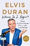 Where Do I Begin?: Stories from a Life Lived Out Loud