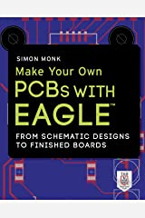 Make Your Own PCBs with EAGLE: From Schematic Designs to Finished Boards Kindle Edition