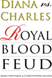 Diana vs. Charles: Royal Blood Feud