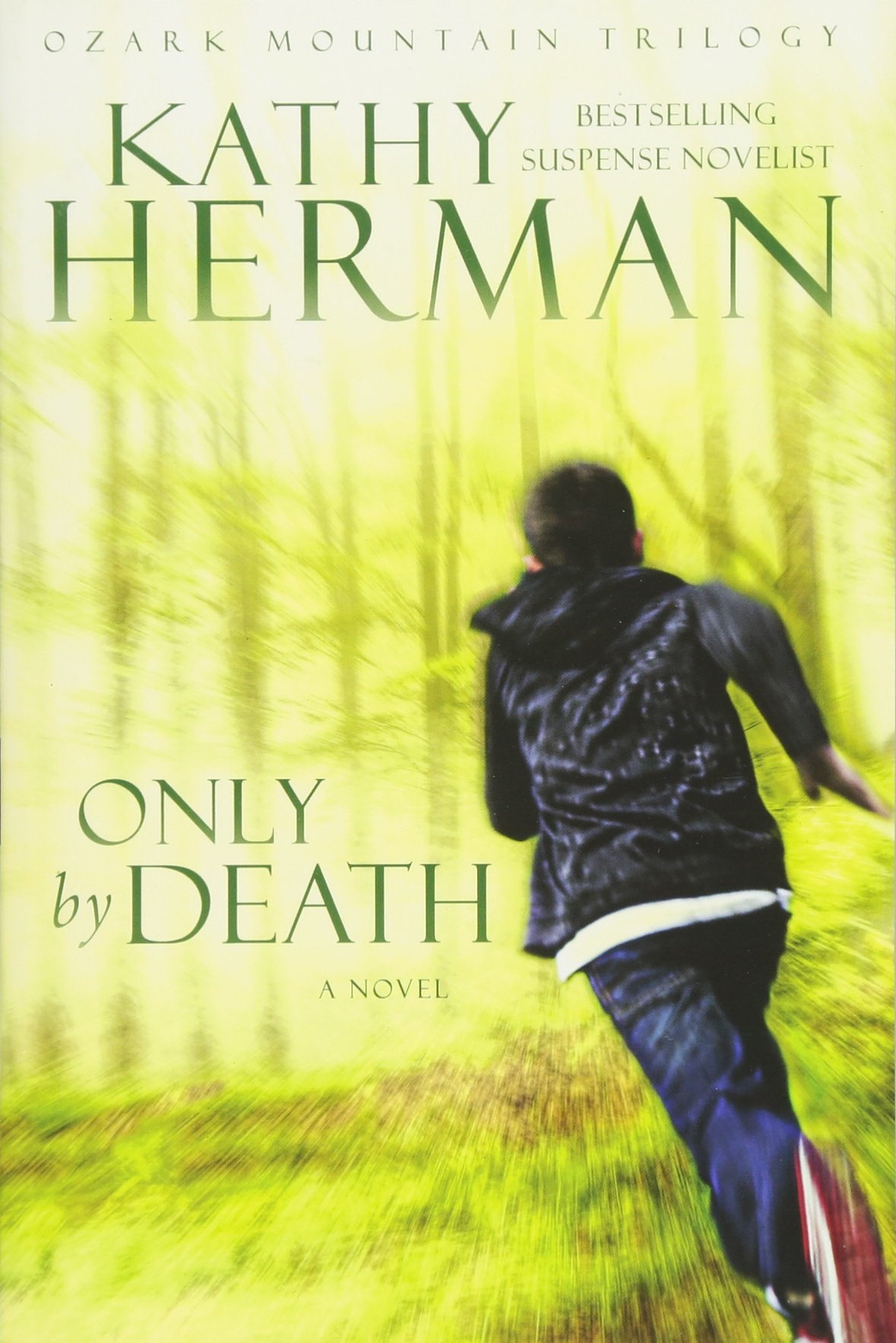 Only by Death: A Novel (Ozark Mountain Trilogy): Kathy Herman:  9781434704764: Amazon.com: Books