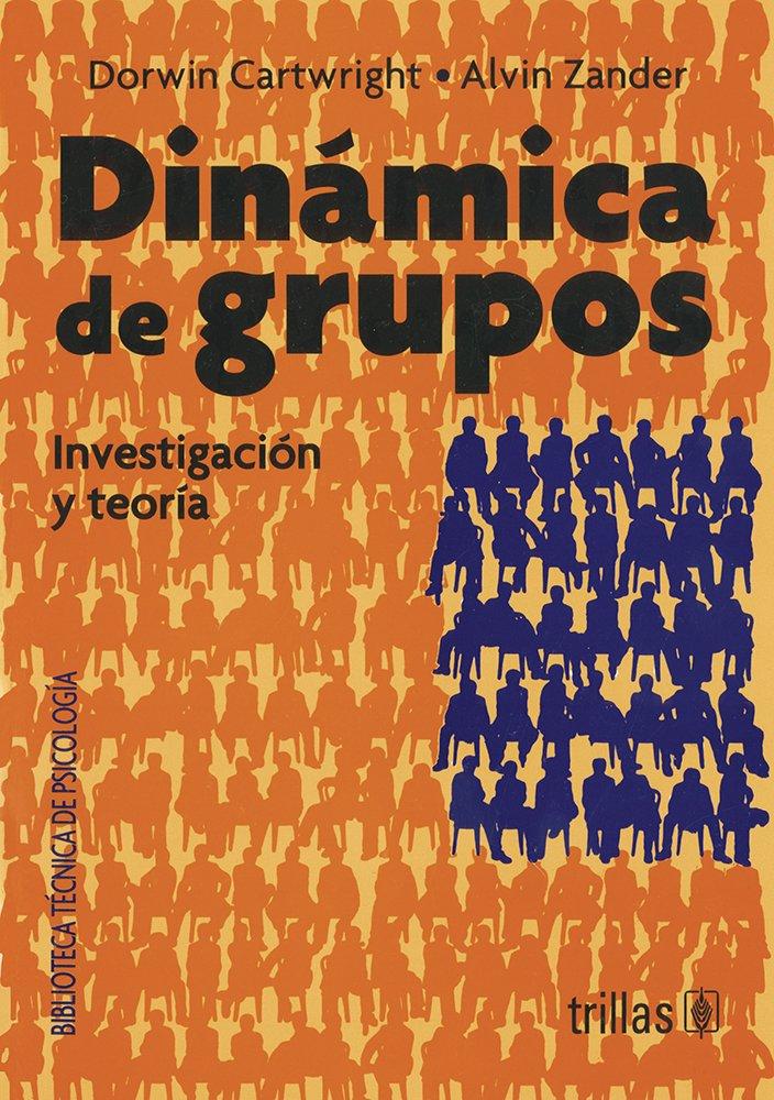 Dinamica de gruposinvestigacionteoria dorwin cartwrightalvin dinamica de gruposinvestigacionteoria dorwin cartwrightalvin zender 9789682401848 amazon books fandeluxe Images