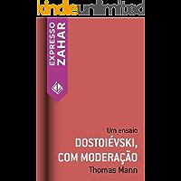 Dostoiévski, com moderação: Um ensaio