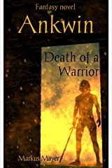 Ankwin: Death Of A Warrior Kindle Edition