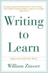 Writing to Learn: How to Write - and Think - Clearly About Any Subject at All Kindle Edition