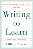 Writing to Learn: How to Write - and Think - Clearly About Any Subject at All (English Edition)