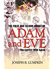 The First and Second Books of Adam and Eve: The Conflict With Satan