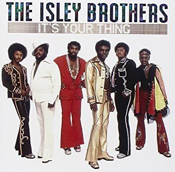 Image result for THE ISLEY BROTHERS ITS YOUR THING SINGLE IMAGES