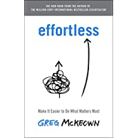 Effortless: Make It Easy to Do What Matters