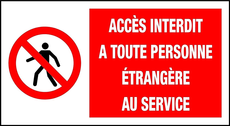 Panneau De Signalisation Acces Interdit A Toute Personne Etrangere Au Service 300 X 200 Mm Amazon Fr Fournitures De Bureau