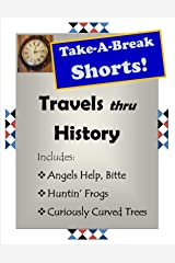 Travels Through History (Take-A Break Shorts) Kindle Edition