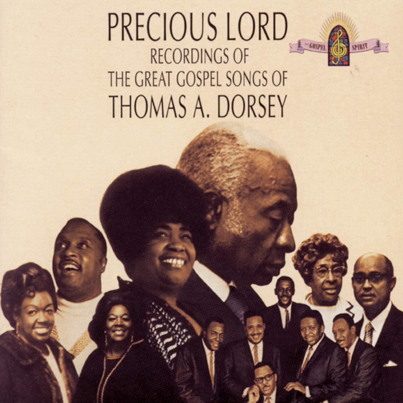 Thomas A. Dorsey - Precious Lord Recordings of The Great Gospel Songs of  Thomas A Dorsey - Amazon.com Music
